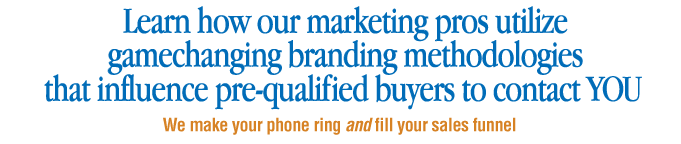 Learn how our marketing pros utilize gamechanging branding methodologies the influence pre-qualified buyers to contact you.